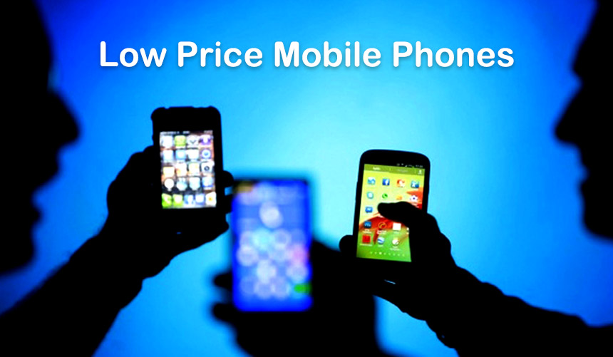 Low Price Mobile Phones