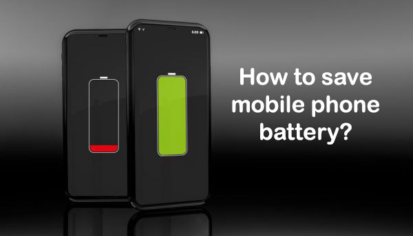 How to save mobile phone battery?